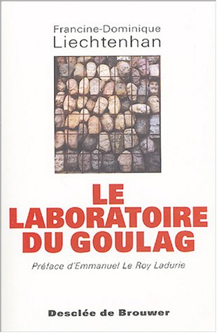 Le laboratoire du Goulag : 1918-1939 par Francine-Dominique Lichtenhan