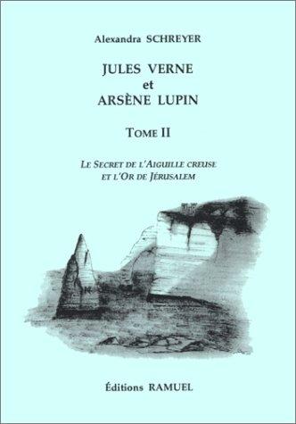 Jules Verne et Arsène Lupin, tome 2 : Le secret de l'aiguille creuse et l'or de Jérusalem