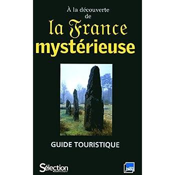 A LA DECOUVERTE DE LA FRANCE MYSTERIEUSE
