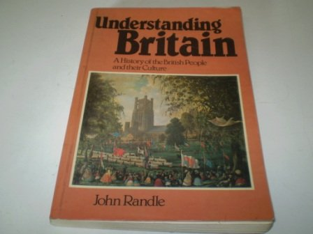 Understanding Britain: History of the British People and Their Culture