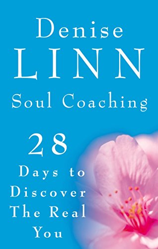 Soul Coaching: 28 Days to Discover the Real You: 28 Days to Discovering the Real You