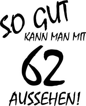 Mister Merchandise Cooles Herren T-Shirt So gut kann man mit 62 aussehen! Jahre Geburtstag Schwarz