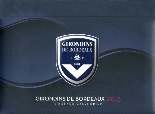 L'Agenda-Calendrier Girondins de Bordeaux 2013
