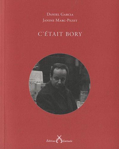 C'était Bory (+2CD) par Daniel Garcia