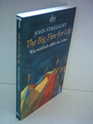 John Strelecky: The Big Five for Life - Was wirklich zählt im Leben