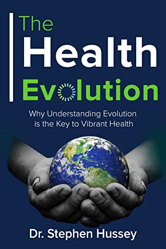 The Health Evolution: Why Understanding Evolution is the Key to Vibrant Health (English Edition)