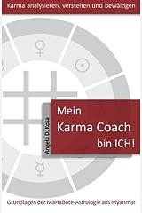Mein Karma Coach bin ICH!: Grundlagen der MaHaBote Astrologie aus Myanmar (Burma) Taschenbuch
