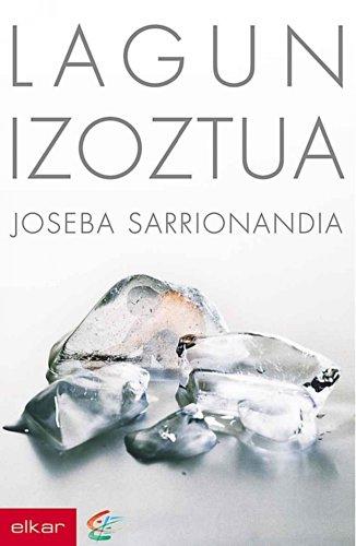 Lagun izoztua (Literatura Book 216) (Basque Edition) por Joseba Sarrionandia Uribelarrea