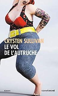 Le vol de l'autruche par Crysten Sullivan