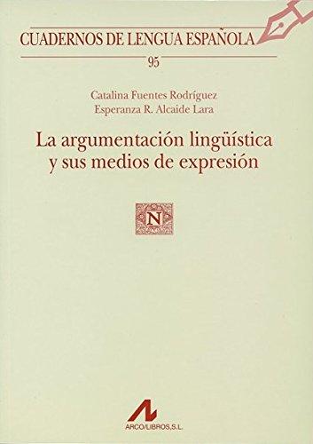 La argumentación lingüística y sus medios de expresión (Cuadernos de lengua española)