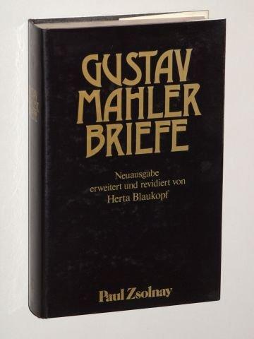 Mahler, Gustav: Briefe. Neuausg., erw. u. rev. von Herta Blaukopf. Wien/Hamburg, Zsolnay, 1982. 8°. XIX (1), 458 (1) S., 8 Taf. Leinen. Schutzumschl. (ISBN 3-552-03330-0)