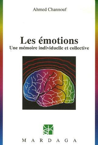 Les émotions : une mémoire individuelle et collective par Ahmed Channouf