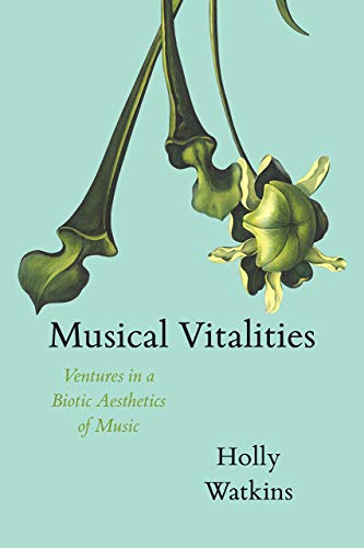 Musical Vitalities: Ventures in ...