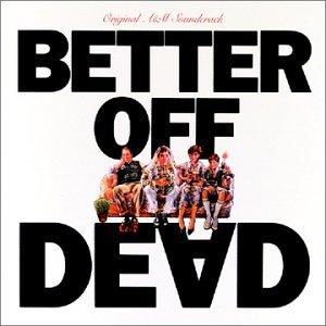 Better Off Dead [Us Import] by Original Soundtrack (1992-05-13)
