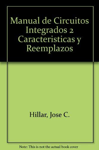 Descargar Libro Manual de Circuitos Integrados 2 Caracteristicas y Reemplazos de Jose C. Hillar