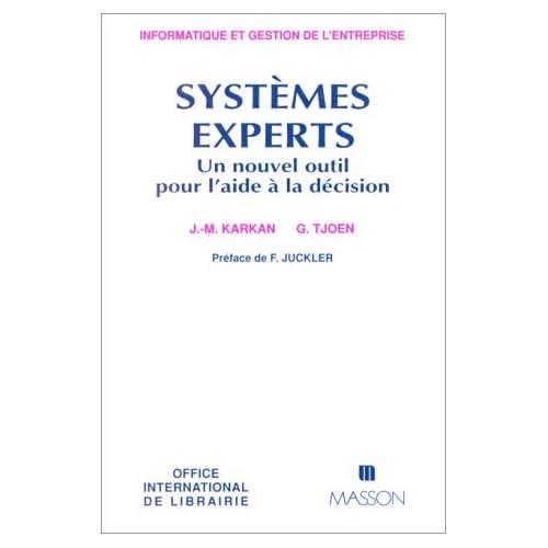 SYSTEMES EXPERTS. Un nouvel outil pour l'aide à la décision