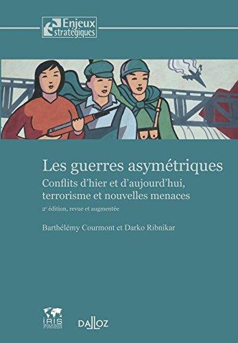 Les guerres asymétriques : Conflits d'hier et d'aujourd'hui, terrorisme et nouvelles menaces