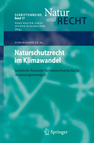 Naturschutzrecht im Klimawandel: Juristische Konzepte für naturschutzfachliche Anpassungsstrategien (Schriftenreihe Natur und Recht 17)
