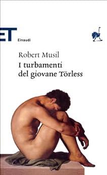 I turbamenti del giovane Törless (Einaudi tascabili. Classici) di [Musil, Robert]
