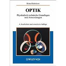 Optik: Physikalisch-technische Grundlagen und Anwendungen