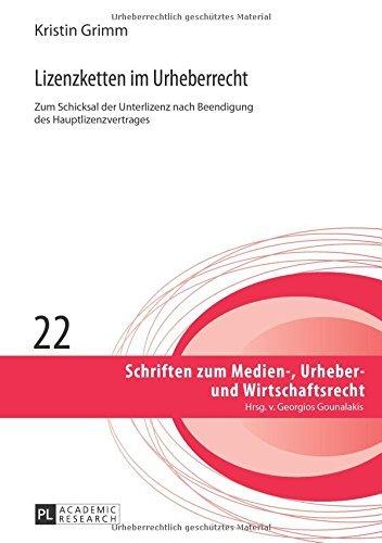 lizenzketten-im-urheberrecht-schriften-zum-medien-urheber-und-wirtschaftsrecht-by-kristin-grimm-2015