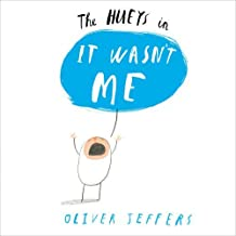 It Wasn't Me (The Hueys) by Oliver Jeffers (2013-04-25)