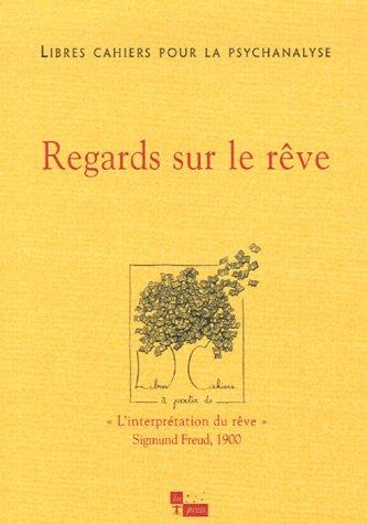 Libres cahiers pour la psychanalyse, N° 14, automne 2006 : Regards sur le rêve