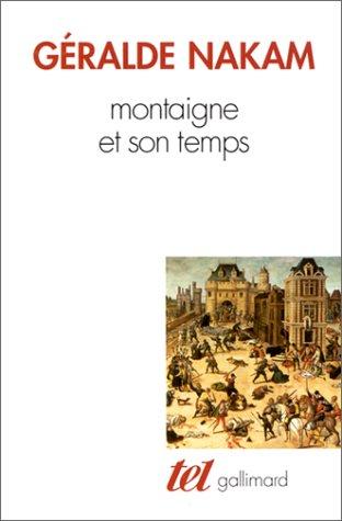 Montaigne Essais Livre 1 - Montaigne et son temps. Les événements et