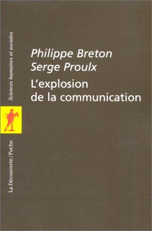 L'explosion de la communication par Philippe Breton
