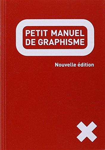 Petit manuel de graphisme-nouvelle édition par Collectif
