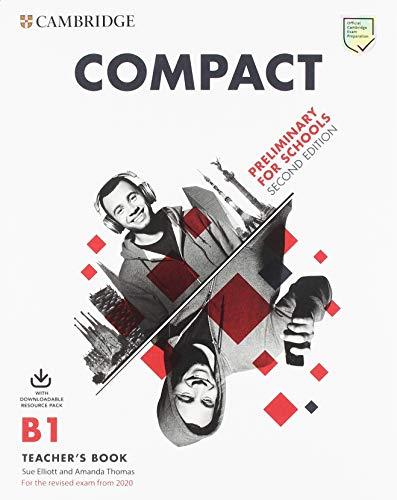 Compact. Preliminary for schools. For the revised exam from 2020. B1. Teacher's book. Per le Scuole superiori. Con e-book. Con Contenuto digitale per download. Con File audio per il download