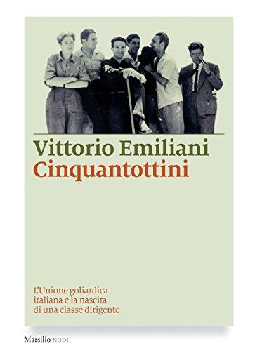 Cinquantottini: L'Unione goliardica italiana e la nascita di una classe dirigente (I nodi)
