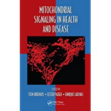 Mitochondrial Signaling in Health and Disease (Oxidative Stress and Disease)