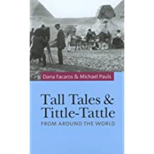 Tall Tales and Tittle-Tattle: From Around the World