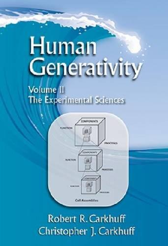 Human Generativity: Human Generativity Volume II: The Experimental Sciences Experimental Sciences Volume II por Robert R. Carkhuff