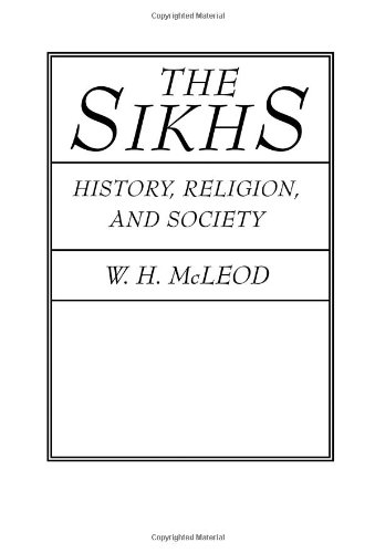 The Sikhs: History, Religion, and Society (American Lectures on the History of Religions)