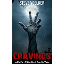 Cravings: A Fistful of Bite-Sized Zombie Tales