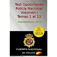 Test Oposiciones Policía Nacional I - Convocatoria 2019: Volumen 1 - Temas 1 al 13 (Oposiciones Policía Nacional 2019)