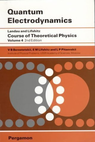 Quantum Electrodynamics: v. 4: Course of Theoretical Physics New of 2 Revised Edition by Berestetskii, V.B., Lifshitz, E.M., Pitaevskii, L.P. published by Butterworth-Heinemann Ltd (1996)