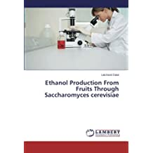 Ethanol Production From Fruits Through Saccharomyces cerevisiae