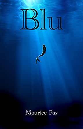 Blu (La Trilogia del Maremoto Vol. 1) eBook: Fay, Maurice: Amazon ...