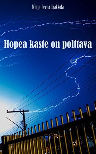 Hopea kaste on polttava (Finnish Edition) (Kindle-kaste)