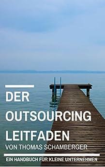 Der Outsourcing Leitfaden: Ein Handbuch für kleine Unternehmen