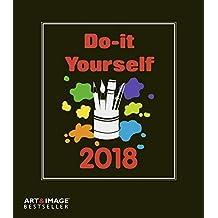 Do-it-yourself 2018 - Kalender zum Selbstgestalten, Bastelkalender, Malkalender  -  24 x 31 cm