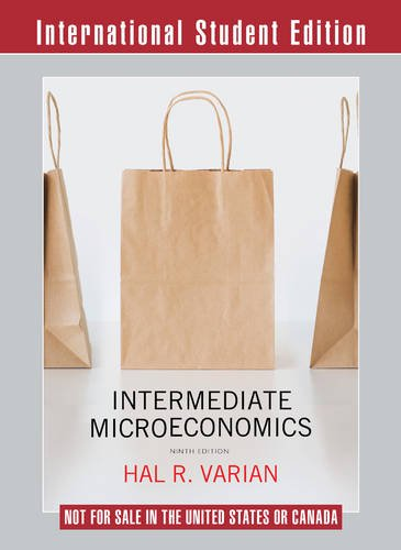 Intermediate Microeconomics A Modern Approach 9th International Student Edition + Workouts in Intermediate Microeconomics for Intermediate ... Microeconomics with Calculus, Ninth Edition