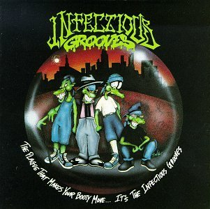 Plague That Makes Your Booty Move by Infectious Grooves