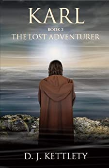 Karl - The Lost Adventurer (The Karl Axilion Triliogy Book 2) by [Kettlety, D.J.]