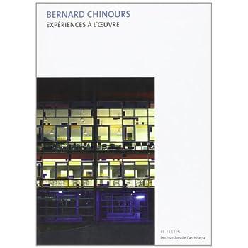 Bernard Chinours. Expériences à l'oeuvre