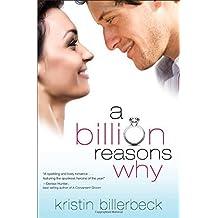 A Billion Reasons Why by Kristin Billerbeck (2011-01-31)