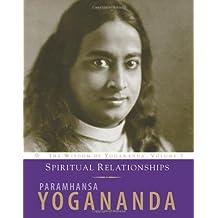 Spiritual Relationships (The Wisdom of Yogananda)